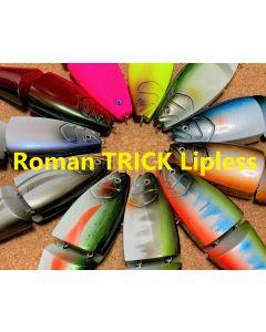RomanMade Roman TRICK Lipless